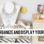 How to Organize and Display your Jewelry