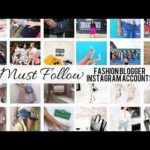 Must Follow Fashion Blogger Instagram Accounts
