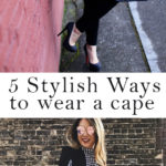 5 Stylish Ways to Wear a Cape
