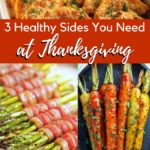 3 Healthy Sides You Need at Thanksgiving