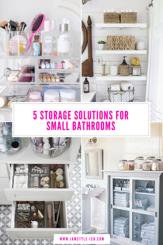 5 Storage Solutions For Small Bathrooms